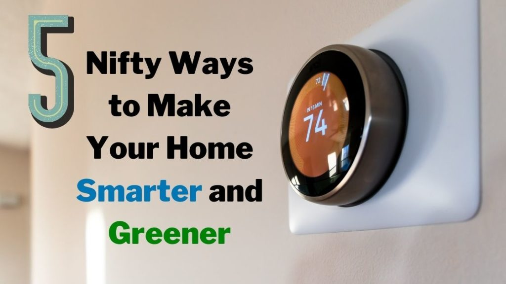 5-Nifty-Ways-to-Make-Your-Home-Smarter-and-Greener