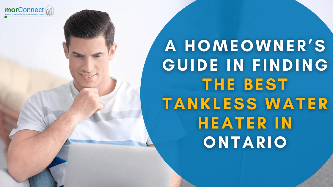 morconnect how to find the best tankless water heater in Ontario
