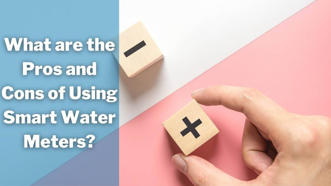 morconnect Pros and Cons of Using Smart Water Meters