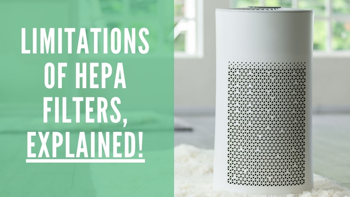 Limitations of HEPA Filters, Explained morconnect